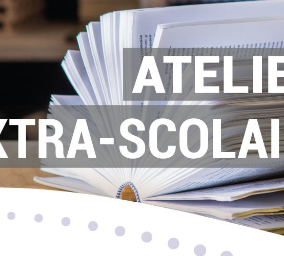 Les ateliers extra-scolaires